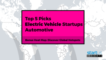 Top 5 Out Of 1.500 Electric Vehicle Startups In Automotive