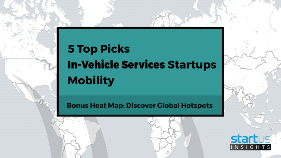5 Top In-Vehicle Services Startups Out Of 450 In Mobility