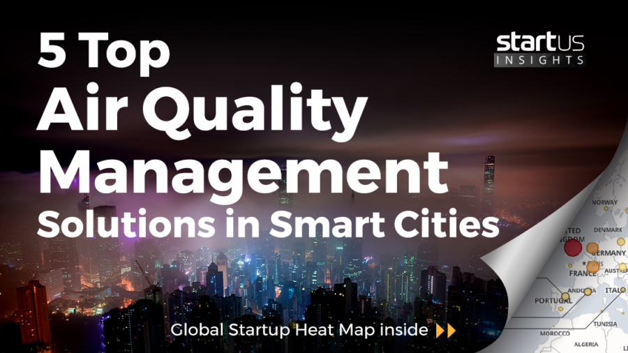 5 Top Air Quality Management Solutions Impacting Smart Cities StartUs Insights