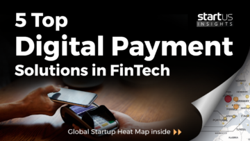 5 Top Digital Payment Solutions Impacting Financial Services StartUs Insights