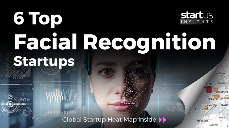 6 Top Facial Recognition Startups StartUs Insights