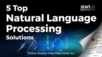 5 Top Natural Language Processing Solutions For Digital Assistants StartUs Insights