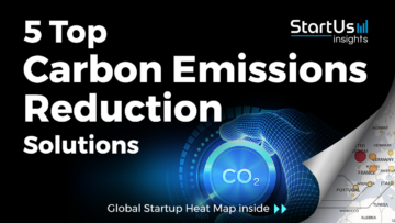 Discover 5 Top Startups developing Carbon Emissions Reduction Solutions
