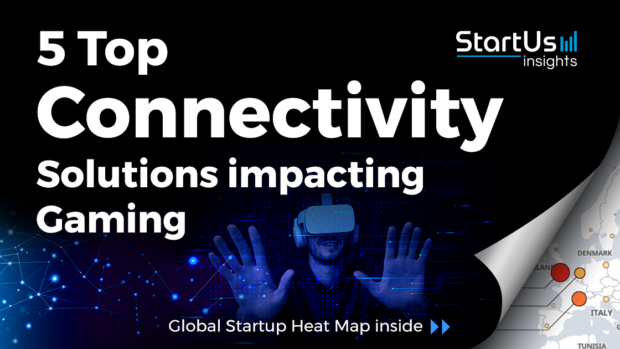 Connectivity-Solutions-Startups-Gaming-SharedImg-StartUs-Insights-noresize