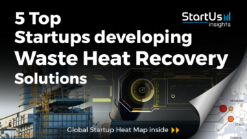 Discover 5 Top Energy Startups developing Waste Heat Recovery Solutions