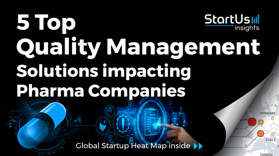 Discover 5 Top Quality Management Solutions impacting Pharma Companies