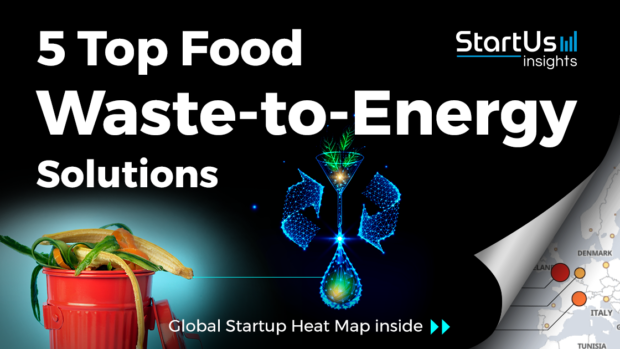 Discover 5 Top Food Waste-to-Energy Solutions developed by Startups